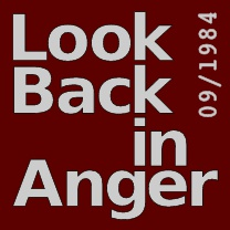 Look Back in Anger<br>Sep 1984