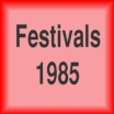 Festivals 1985<br />Apr<br />New but limited, 29 Aug 2017