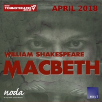 Macbeth<br />Apr<br />Cast pix 12-03-2019, Pix 19-09-2018, new 16 Apr 2018