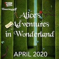 Alice's Adventures in Wonderland - F<br>Apr 2020